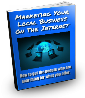 Marketing Your Local Business On The Internet free report cover